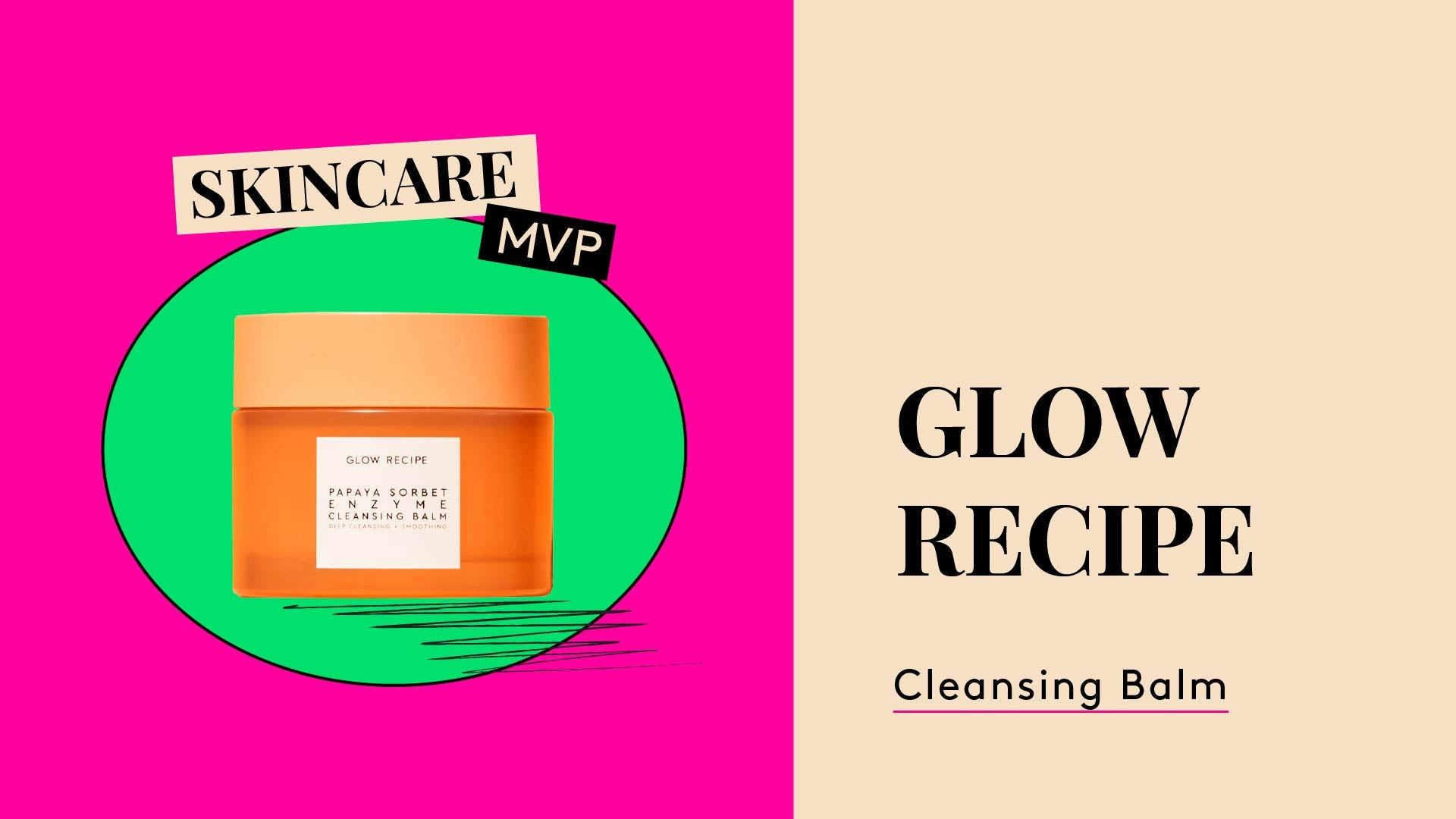 Skincare Balm MVP. Photo of Glow Recipe Papaya Sorbet Enzyme Cleansing Balm.