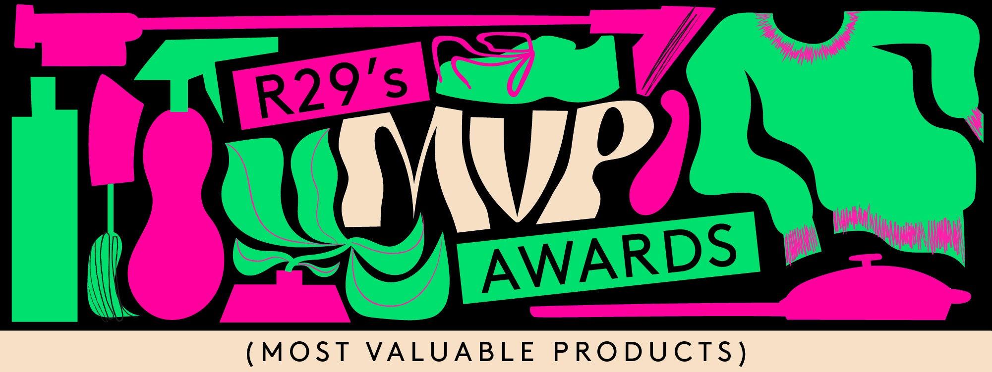 R29's MVP Awards.