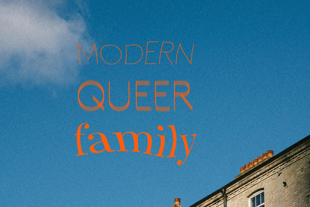Modern Queer Family