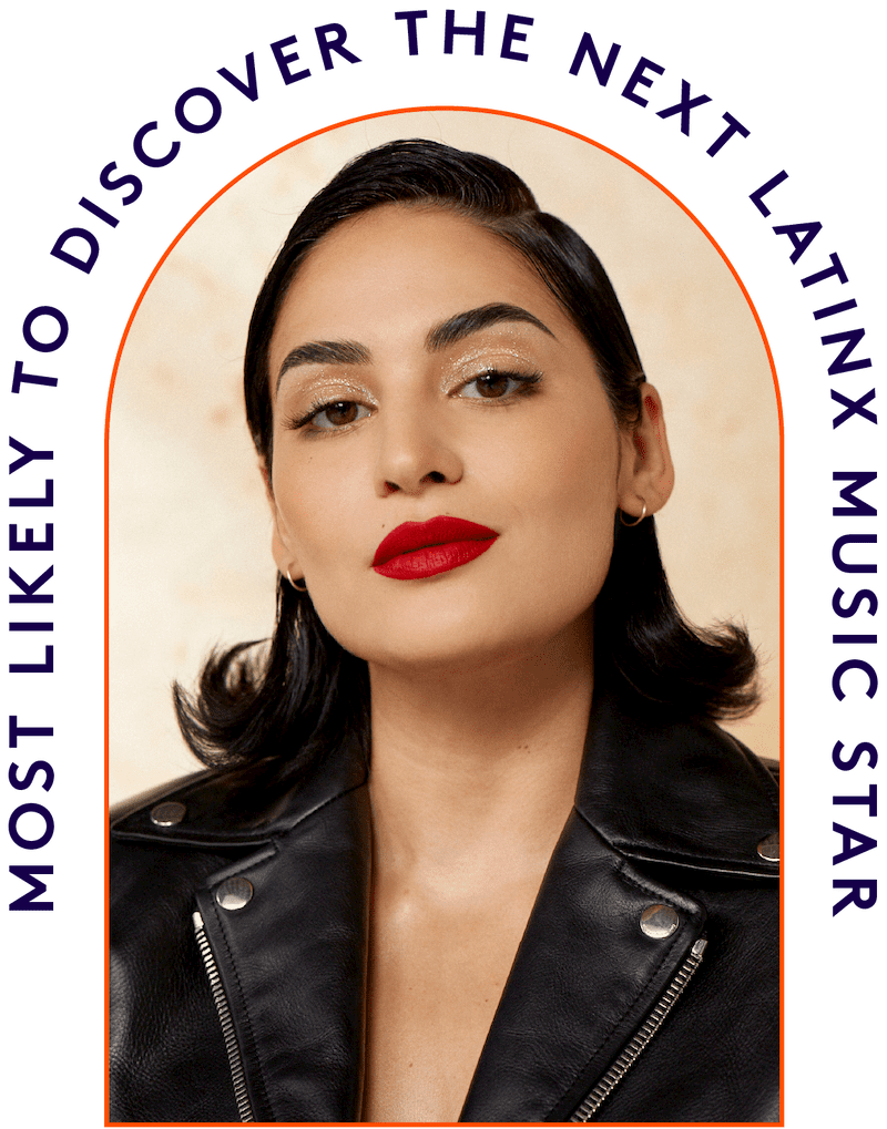 Most Likely To Discover The Next Latinx Music Star