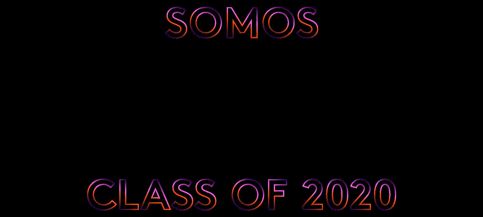 Somos Class of 2020