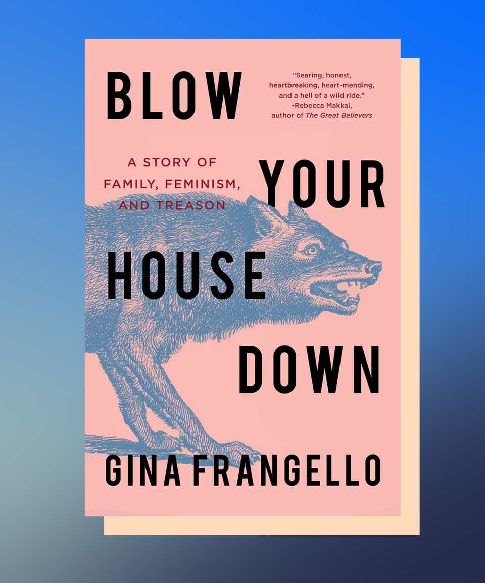 Blow Your House Down by Gina Frangello
