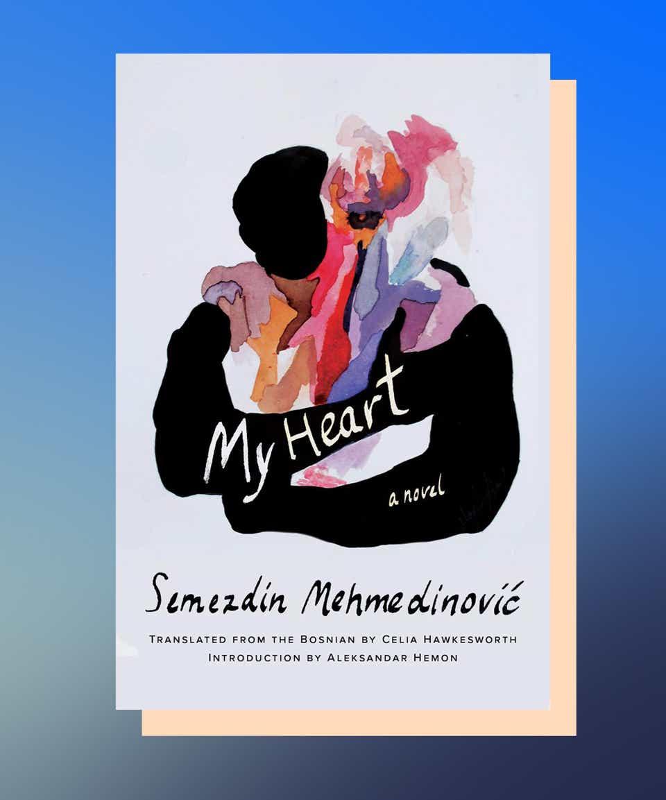 My Heart by Semezdin Mehmedinović, translated by Celia Hawkesworth