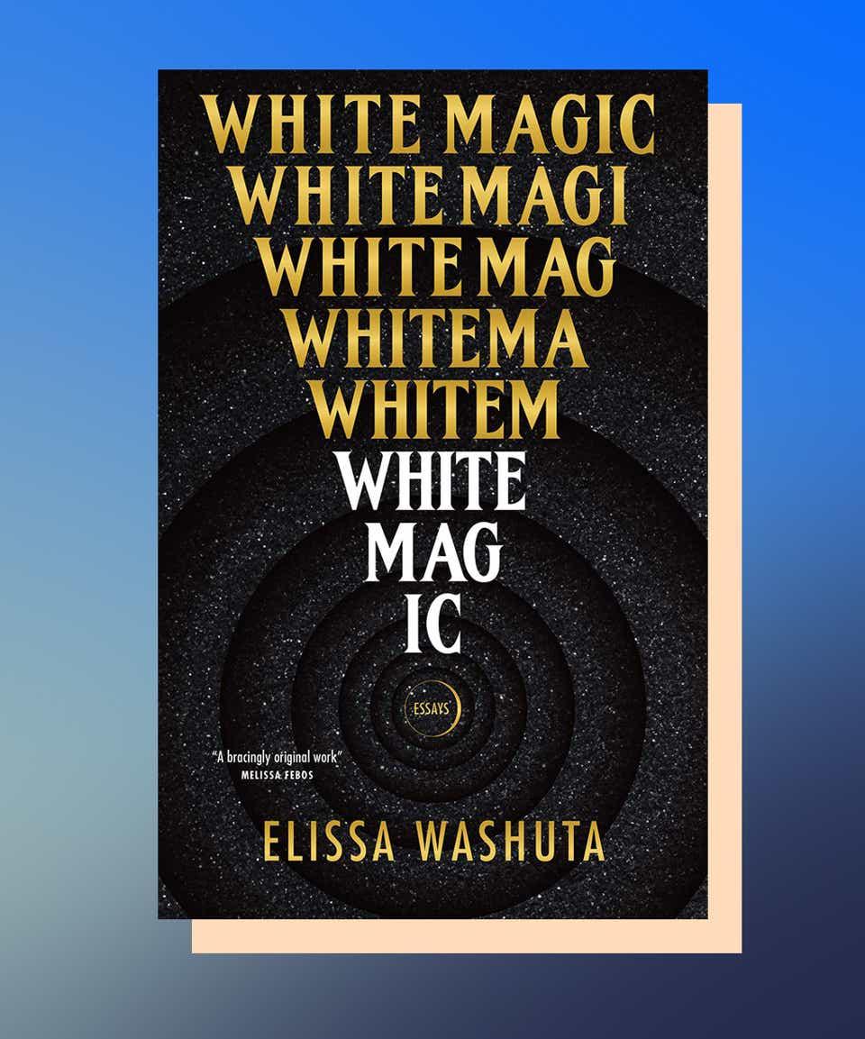 White Magic by Elissa Washuta
