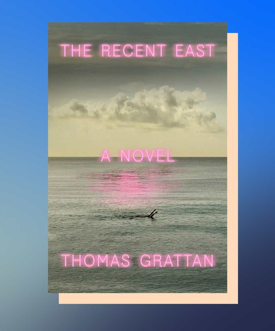 The Recent East by Thomas Grattan