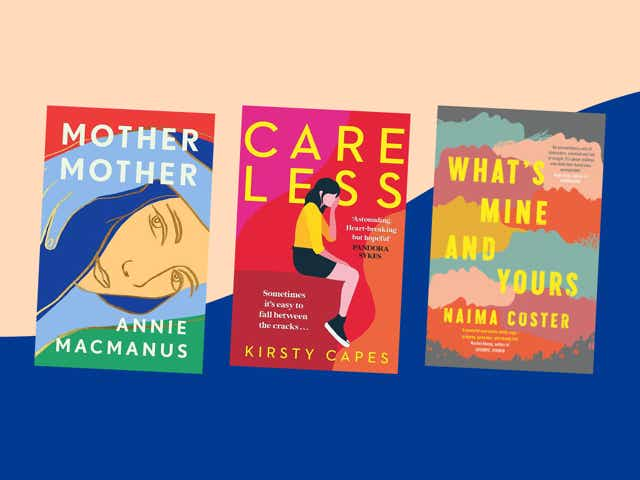 Book covers of Mother Mother by Annie Macmanus, Careless by Kirsty Capes, Real Estate by Deborah Levy and What's Mine and Yours by Naima Coster