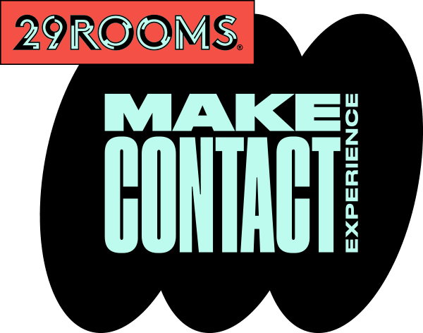 29Rooms. Make Contact Experience.