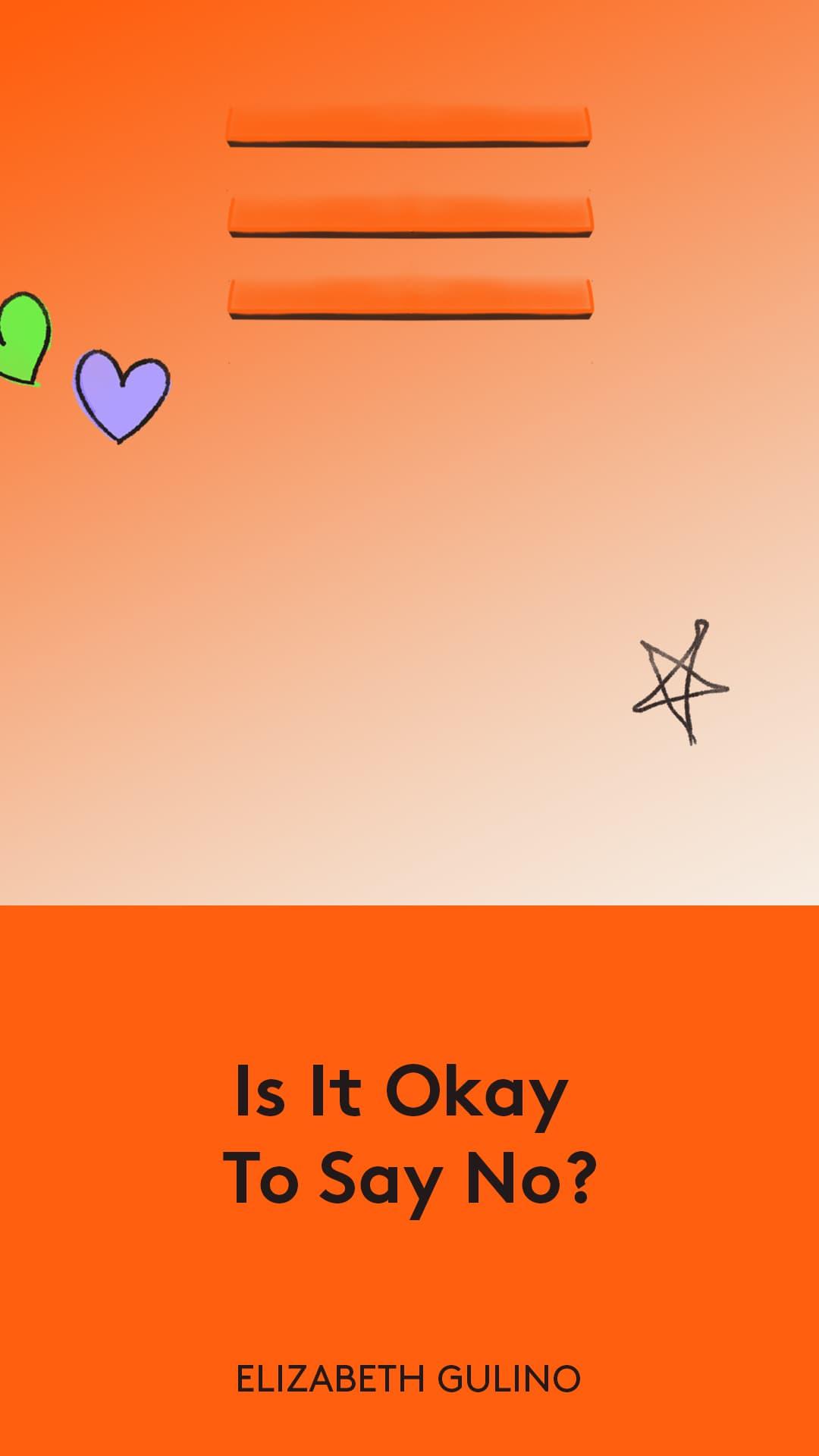 Is it okay to say no? By ELizabeth Gulino.