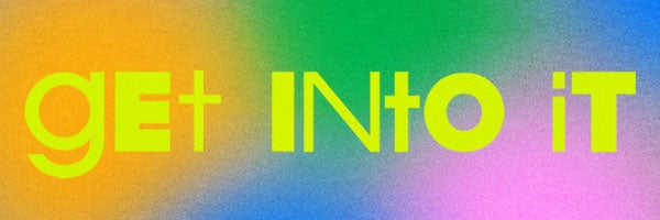 'Get Into It' logo on colourful background.