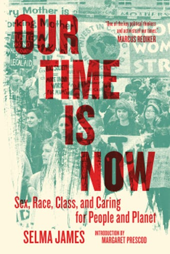 Front Cover of Selma James' Our Time Is Now book