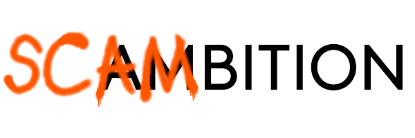 """The logo says """"SCAMBITION,"""" where """"SCAM"""" is spray-painted over the word """"AMBITION"""""""