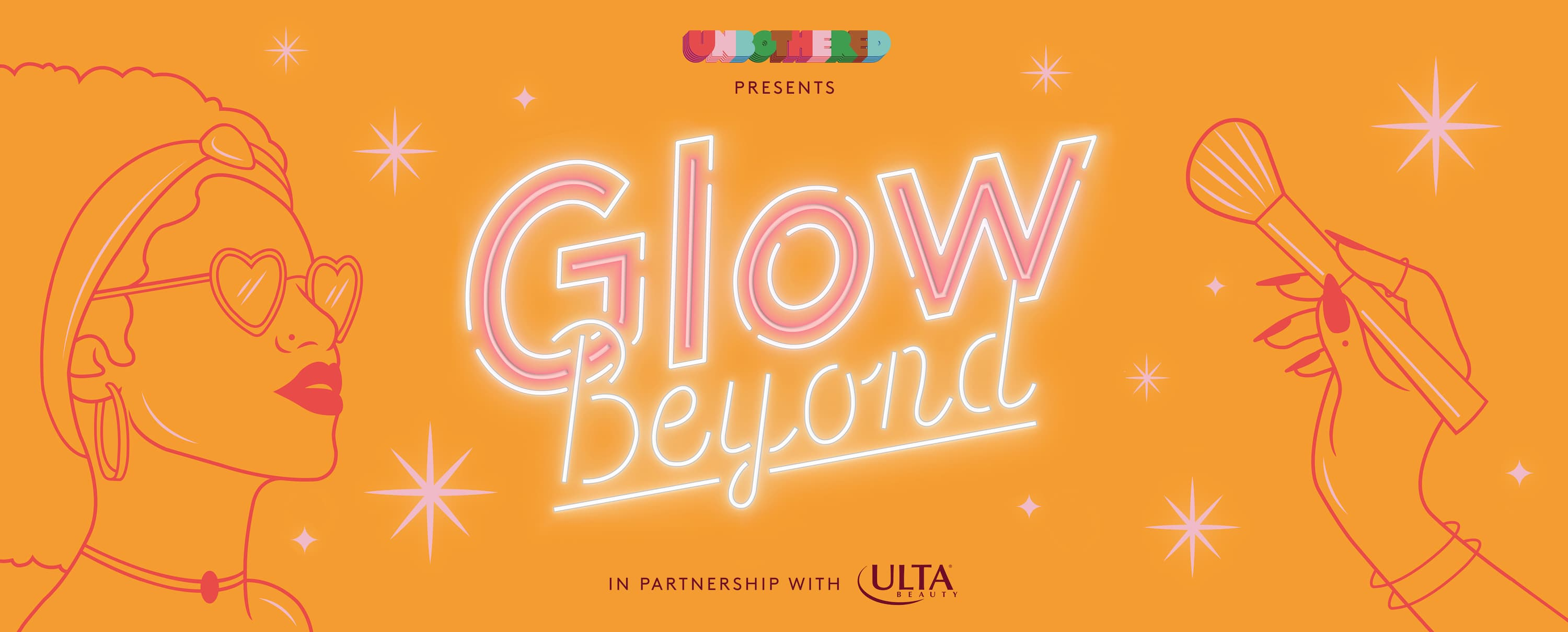 Unbothered presents: Glow Beyond. In partnership with Ulta Beauty