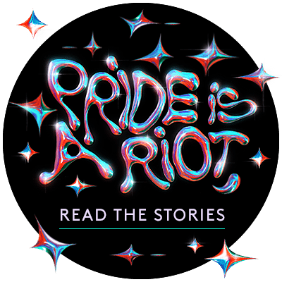 Pride is a Riot. Pride 2020. Read the stories.