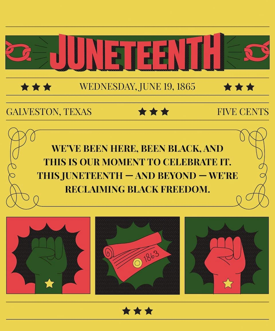 Juneteenth. We've been here, been Black, and this is our moment to celebrate it. This Juneteenth - and beyond - we're reclaiming Black Freedom.