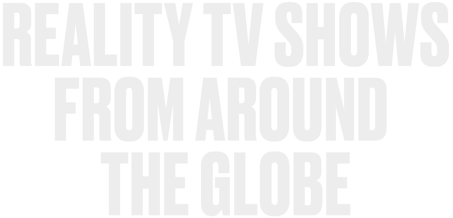 Reality TV Shows From Around The Globe