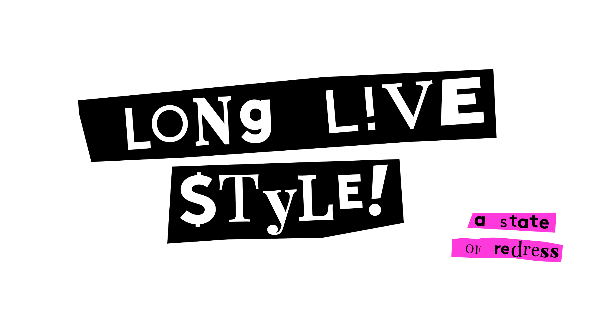 Long Live style. A state of redress.