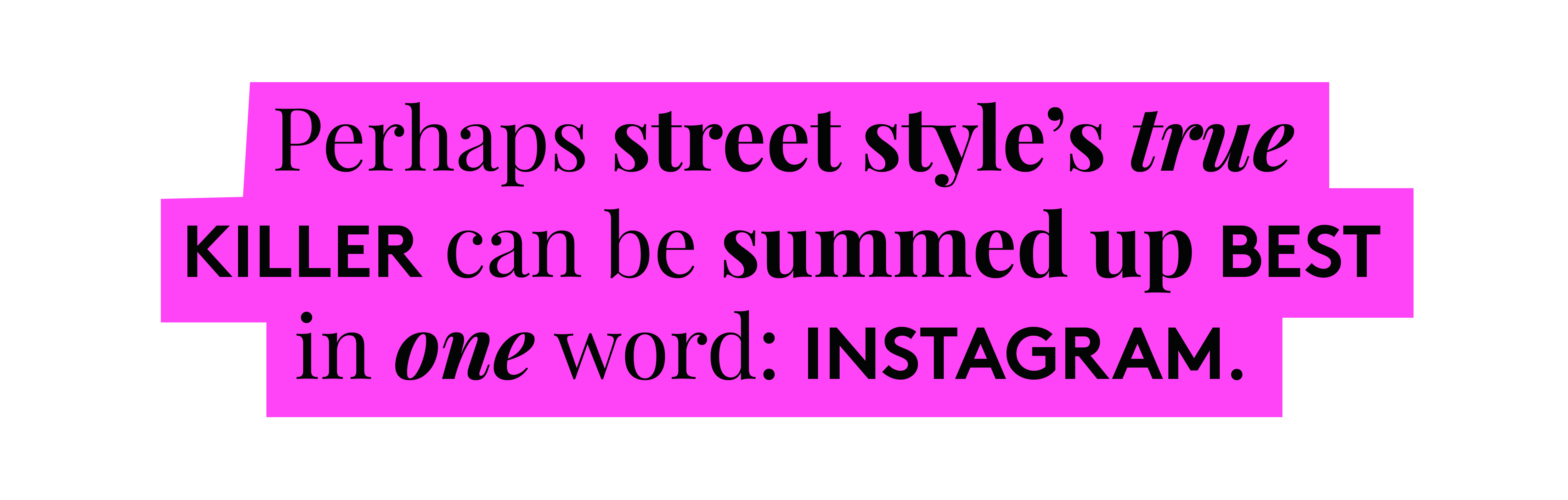 Street Style Democratized Fashion Before Instagram Did